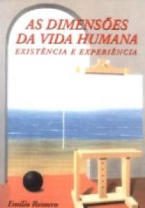 AS DIMENSÕES DA VIDA HUMANA - Existência e  experiência